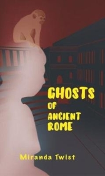 Ghosts of Ancient Rome, Paperback Book
