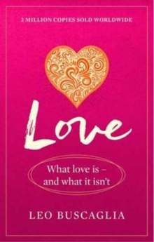 Love : What Love Is - And What It Isn't, Paperback / softback Book