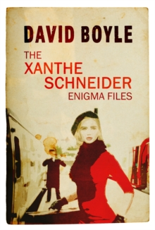 The Xanthe Schneider Enigma Files, Paperback / softback Book