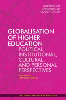 Globalisation of Higher Education : Political, Institutional, Cultural, and Personal Perspectives, Paperback Book