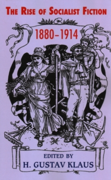 Rise of Socialist Fiction 1880-1914, Paperback / softback Book