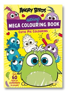 ANGRY BIRDS HATCHLINGS MEGA COLOURING BO, Paperback Book