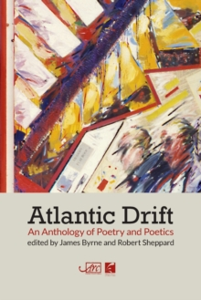 Atlantic Drift : An Anthology of Poetry and Poetics, Paperback Book