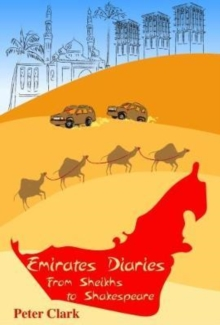 Emirates Diaries : From Sheikhs to Shakespeare, Paperback Book