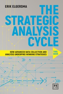 The Strategist's Analysis Cycle Toolbook : How Advance Data Collection and Analysis Underpins Winning Strategies, Hardback Book