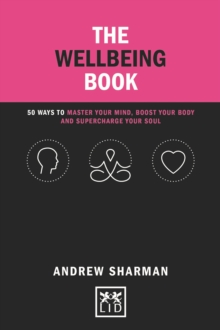 The Wellbeing Book : 50 ways to focus your mind, boost your body and supercharge your soul, Hardback Book
