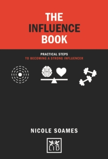 The Influence Book : Practical steps in becoming a strong influencer, Hardback Book