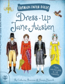 Dress-Up Jane Austen : Discover History Through Fashion, Paperback Book