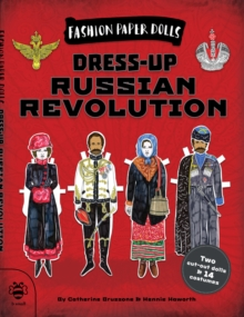Dress-Up Russian Revolution : Discover History Through Fashion, Paperback Book
