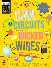 Cool Circuits and Wicked Wires : Special, Sparky Experiments, Paperback / softback Book