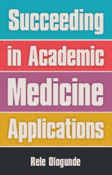Succeeding in Academic Medicine Applications, Paperback / softback Book