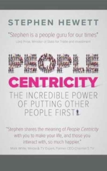 People Centricity : The Incredible Power of Putting People First, Paperback Book