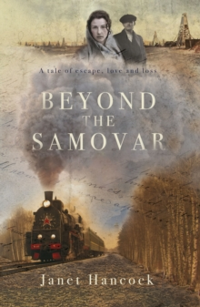 Beyond the Samovar : A tale of escape, love and loss, Paperback / softback Book