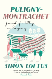 Puligny-Montrachet : Journal of a Village in Burgundy, Paperback / softback Book