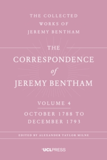 The Correspondence of Jeremy Bentham, Volume 4 : October 1788 to December 1793, Paperback / softback Book