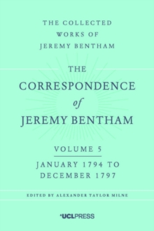 The Correspondence of Jeremy Bentham, Volume 5 : January 1794 to December 1797, Paperback / softback Book
