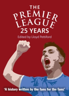 The Premier League : 25 Years, Paperback Book