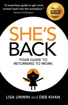 She's Back : Your guide to returning to work, Paperback Book
