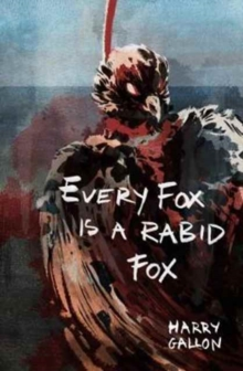 Every Fox is a Rabid Fox, Paperback Book