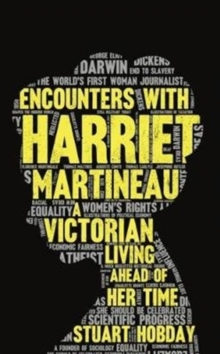 Encounters With Harriet Martineau, Paperback Book