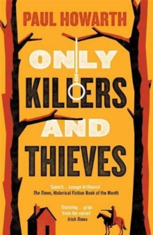 Only Killers and Thieves, Paperback / softback Book