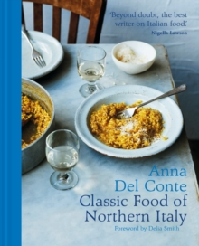 The Classic Food of Northern Italy, Hardback Book