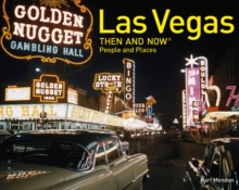 Las Vegas Then and Now People and Places, Hardback Book