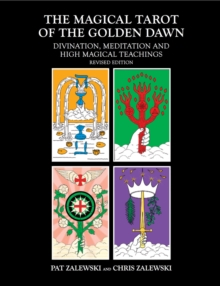 The Magical Tarot of the Golden Dawn : Divination, Meditation and High Magical Teachings, Paperback / softback Book