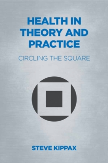 Health in Theory and Practice : Circling the Square, Paperback / softback Book