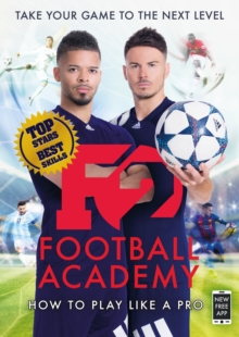 F2: Football Academy : Take Your Game to the Next Level (Skills Book 2), EPUB eBook