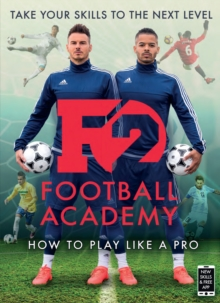 F2: Football Academy : Take Your Game to the Next Level (Skills Book 2), Paperback Book
