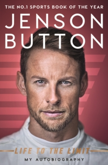 Jenson Button: Life to the Limit : My Autobiography, Paperback / softback Book