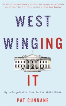 West Winging It: My unforgettable time in the White House, Hardback Book