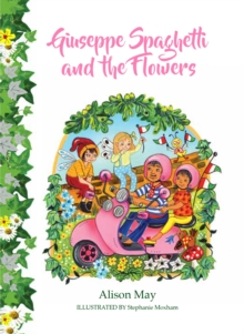 Giuseppe Spaghetti and the Flowers, Paperback Book