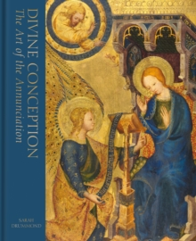 Divine Conception : The Art of the Annunciation, Hardback Book