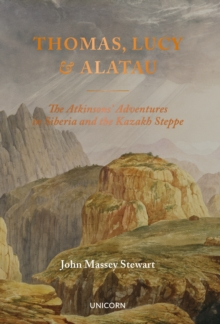 Thomas, Lucy and Alatau : The Atkinsons' Adventures in Siberia and the Kazakh Steppe, Hardback Book