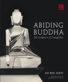 Abiding Buddha : The Sculpture of Tranquility, Hardback Book
