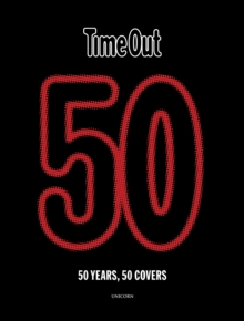 Time Out 50 : 50 years, 50 covers, Paperback / softback Book