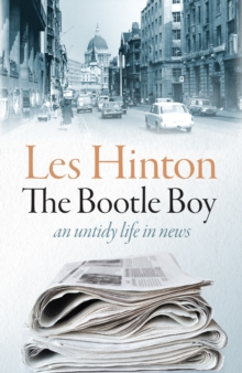 The Bootle Boy : an untidy life in news, Hardback Book