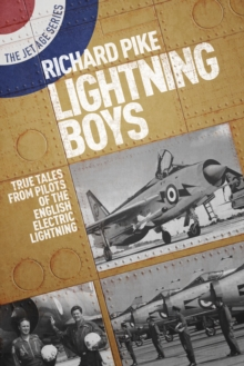 Lightning Boys : True Tales from Pilots of the English Electric Lightning, Paperback Book