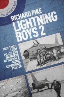 Lightning Boys 2 : True Tales from Pilots and Engineers of the RAF's Iconic Supersonic Fighter, Paperback / softback Book