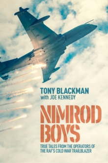 Nimrod Boys : True Tales from the Operators of the RAF's Cold War Trailblazer, EPUB eBook