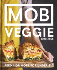 MOB Veggie : Feed 4 or more for under GBP10, Hardback Book