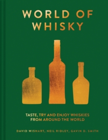 The World of Whisky : Taste, try and enjoy whiskies from around the world, Hardback Book