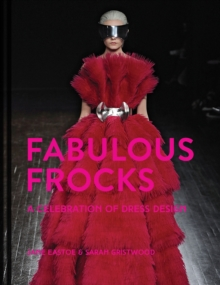 Fabulous Frocks : A celebration of dress design, Hardback Book