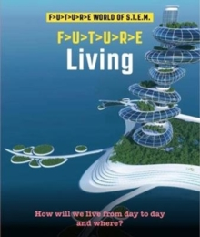 Future STEM : Living, Paperback / softback Book