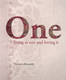 One : Living as one and loving it, Hardback Book