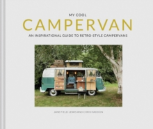My Cool Campervan : An inspirational guide to retro-style campervans, Hardback Book