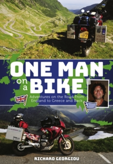 One Man on a Bike : Adventure on the Road from England to Greece and back, Paperback / softback Book