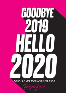 Goodbye 2019, Hello 2020 : Create a life you love this year, EPUB eBook